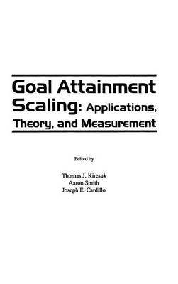 Goal Attainment Scaling: Applications, Theory, and Measurement (Hardback)
