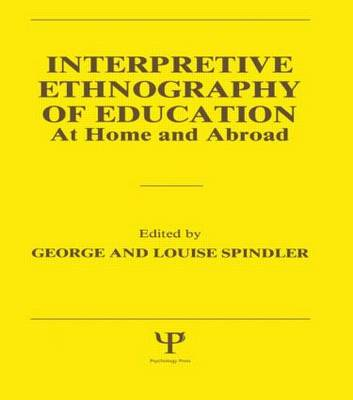 Interpretive Ethnography of Education at Home and Abroad (Paperback)