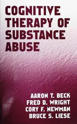 Cognitive Therapy of Substance Abuse (Hardback)
