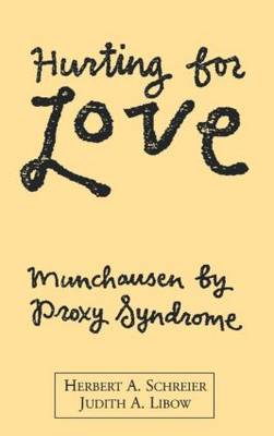Hurting For Love: Munchausen  Proxy Syndrome (Hardback)