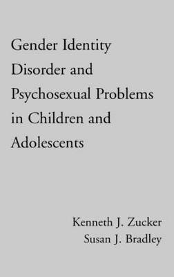 Gender Identity Disorder And Psychosexual Problems In Children And adolescents (Hardback)