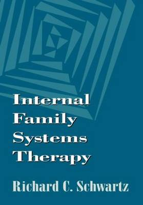 Internal Family Systems Therapy - The Guilford Family Therapy (Hardback)
