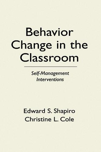 Behavior Change In The Classroom: Self Management Interventions (Hardback)