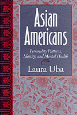 Asian Americans: Personality Patterns, Identity, and Mental Health (Hardback)