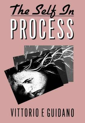 The Self In Process: Toward A Post-Rational Cognitive Therapy (Hardback)
