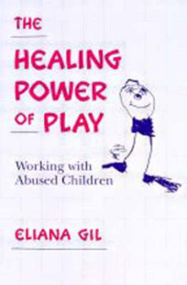 The Healing Power of Play: Working with Abused Children (Paperback)