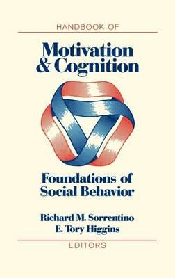 Handbook Of Motivation And Cognition Vol I (Hardback)