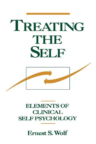 Treating The Self: Elements of Clinical Self Psychology (Hardback)