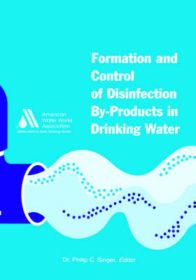 Formation and Control of Disinfection by-Products in Drinking Water (Hardback)
