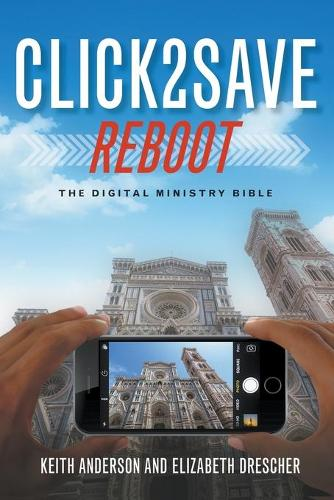 Click2Save Reboot: The Digital Ministry Bible (Paperback)