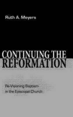 Continuing the Reformation (Paperback)