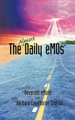 The Almost Daily Emos: Mostly Reverent Emails (Paperback)