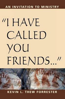 I Have Called You Friends: An Invitation to Ministry (Paperback)