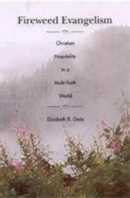 Fireweed Evangelism (Paperback)