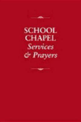 School Chapel Services and Prayers (Paperback)