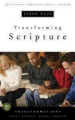 Transforming Scripture: The Episcopal Church of the 21st Century (Paperback)