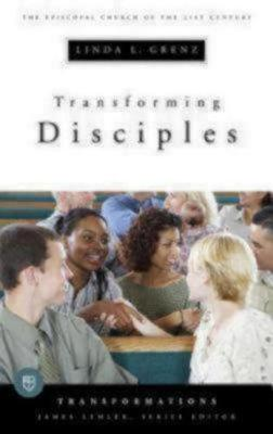 Transforming Disciples: The Episcopal Church of the 21st Century (Paperback)