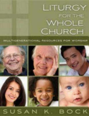 Liturgy for the Whole Church: Multigenerational Resources for Worship (Paperback)