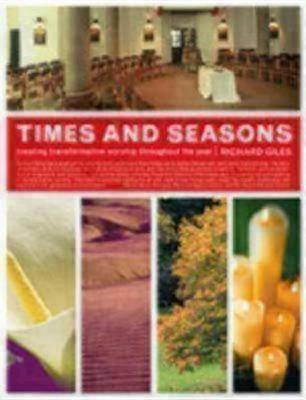 Times and Seasons: Creating Transformative Worship Throughout the Year (Paperback)