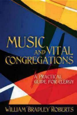 Music and Vital Congregations: A Practical Guide to Clergy (Paperback)