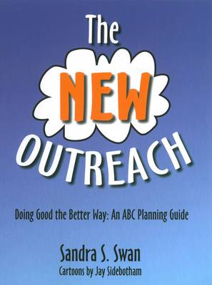 The New Outreach: Doing Good the Better Way, an ABC Planning Guide (Paperback)