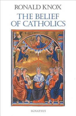 The Belief of Catholics (Paperback)