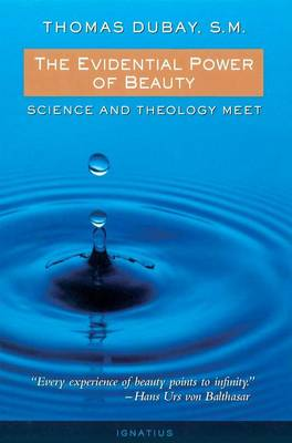 The Evidential Power of Beauty: Science and Theology Meet (Paperback)