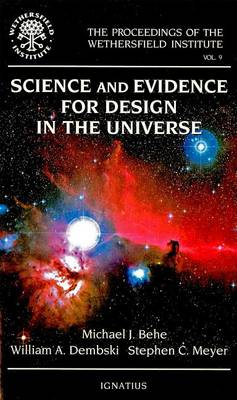 Science and Evidence for Design in the Universe - Proceedings of the Wethersfield Institute v. . 9 (Paperback)
