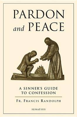 Pardon and Peace: A Sinner's Guide to Confession (Paperback)