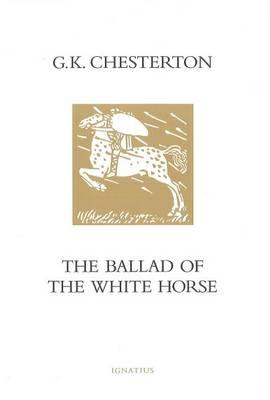 The Ballad of the White Horse (Hardback)