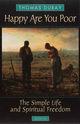 Happy are You Poor: The Simple Life and Spiritual Freedom (Paperback)