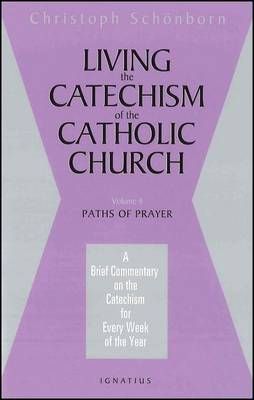 Living the Catechism of the Catholic Church: v. 4 (Paperback)
