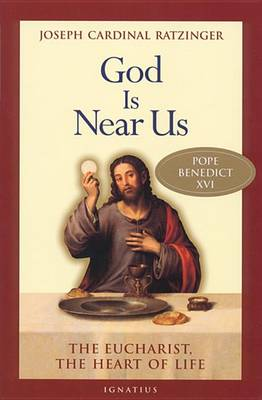 God is Near Us: The Eucharist, The Heart of Life (Paperback)