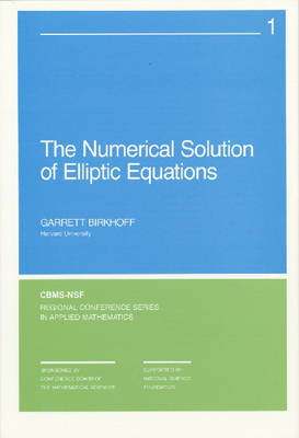 The Numerical Solution of Elliptic Equations - CBMS-NSF Regional Conference Series No. 1 (Paperback)