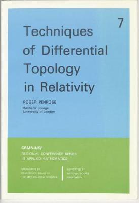 Techniques of Differential Topology in Relativity - CBMS-NSF Regional Conference Series No. 7 (Paperback)