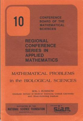 Mathematical Problems in the Biological Sciences - CBMS-NSF Regional Conference Series No. 10 (Paperback)