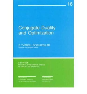 Conjugate Duality and Optimization - CBMS-NSF Regional Conference Series No. 16 (Paperback)