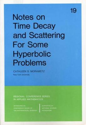Notes on Time Decay and Scattering for Some Hyperbolic Problems - CBMS-NSF Regional Conference Series v. 19 (Paperback)