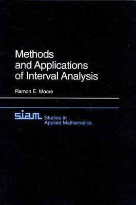 Methods and Applications of Interval Analysis - Studies in Applied and Numerical Mathematics v. 2 (Paperback)