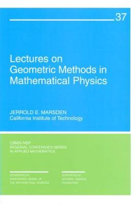 Lectures on Geometric Methods in Mathematical Physics - CBMS-NSF Regional Conference Series v. 37 (Paperback)