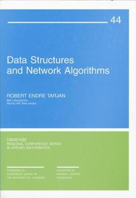 Data Structures and Network Algorithms - CBMS-NSF Regional Conference Series v. 44 (Paperback)