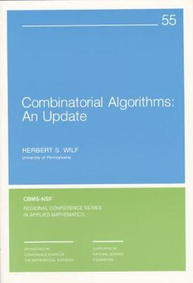 Combinatorial Algorithms: An Update - CBMS-NSF Regional Conference Series v. 55 (Paperback)