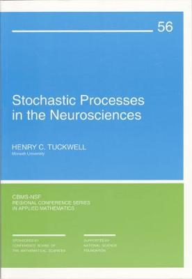Stochastic Processes in the Neurosciences - CBMS-NSF Regional Conference Series 56 (Paperback)