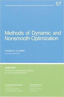 Methods of Dynamic and Nonsmooth Optimization - CBMS-NSF Regional Conference Series 57 (Paperback)