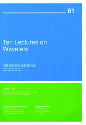Ten Lectures on Wavelets - CBMS-NSF Regional Conference Series No. 61 (Paperback)