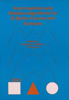 Knot Insertion and Deletion Algorithms for B-Spline Curves and Surfaces (Paperback)