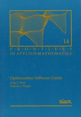 Optimization Software Guide - Frontiers in Applied Mathematics v. 14 (Paperback)