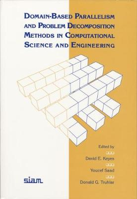 Domain-Based Parallelism and Problem Decomposition Methods in Computational Science and Engineering (Paperback)