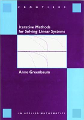 Interative Methods for Solving Linear Systems - Frontiers in Applied Mathematics v. 17 (Paperback)