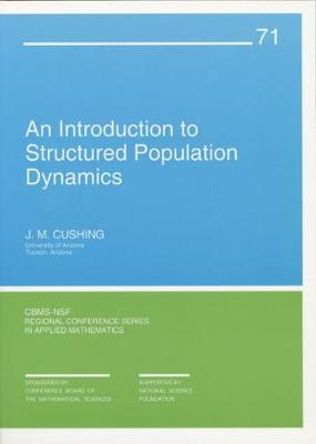 An Introduction to Structured Population Dynamics - CBMS-NSF Regional Conference Series No. 71 (Paperback)